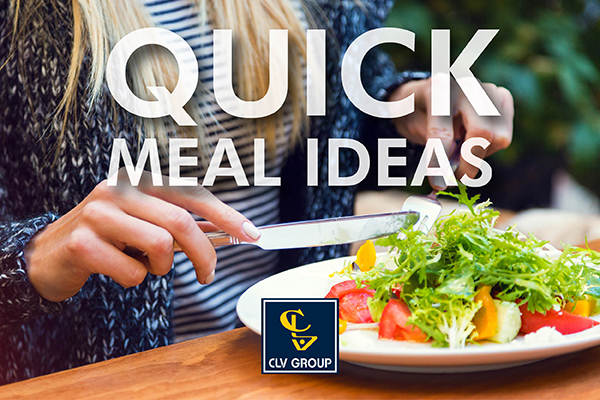 CLV blog quick meals featured image